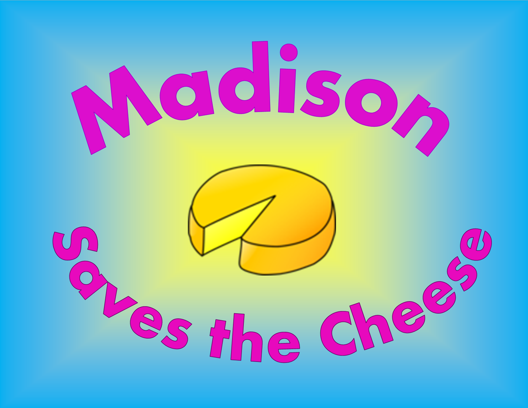 Madison Saves the Cheese